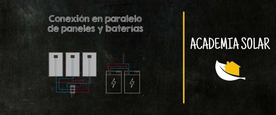 Conexión en paralelo de paneles solares y baterías